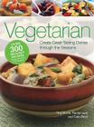 Vegetarian: Create Great-Tasting Dishes Through the Seasons Cover Image
