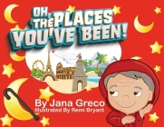 Oh, The Places You've Been! Cover Image