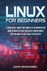 Linux for Beginners: A Practical Guide for Complete Beginners on How to Master and Discover Surprisingly Tips On How to Use Linux Efficient (Computer Engineering #2) Cover Image