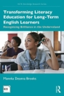 Transforming Literacy Education for Long-Term English Learners: Recognizing Brilliance in the Undervalued (Ncte-Routledge Research) Cover Image