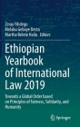 Ethiopian Yearbook of International Law 2019: Towards a Global Order Based on Principles of Fairness, Solidarity, and Humanity Cover Image