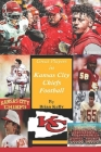 Great Players in Kansas City Chiefs Football: Begins at the beginning of AFL Football and continues through the Andy Reid era Cover Image