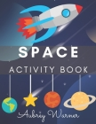 Space Activity Book.: Mazes, Coloring Pages, Word Search and More! Activity Book For Kids! Cover Image