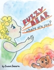Fuzzy Bear: Where Are You? Cover Image