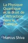 La Physique Quantique et le droit de L'Attraction dans la Pratique Cover Image