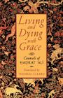 Living and Dying with Grace: Counsels of Hadrat Ali Cover Image