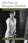 The Plays of Margaret Drabble: A Critical Edition Cover Image