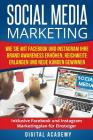 Social Media Marketing: Wie Sie mit Facebook und Instagram Ihre Brand Awareness erhöhen, Reichweite erlangen und neue Kunden gewinnen. Inklusi Cover Image