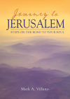 Journey to Jerusalem: Steps on the Road to Your Soul Cover Image
