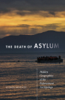 The Death of Asylum: Hidden Geographies of the Enforcement Archipelago Cover Image