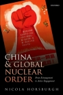 China and Global Nuclear Order: From Estrangement to Active Engagement Cover Image