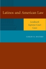 Latinos and American Law: Landmark Supreme Court Cases Cover Image