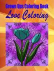 Grown Ups Coloring Book Love Coloring Cover Image