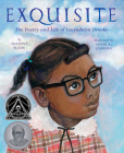Exquisite: The Poetry and Life of Gwendolyn Brooks Cover Image