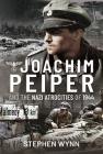 Joachim Peiper and the Nazi Atrocities of 1944 Cover Image
