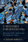Strategies for Governing: Reinventing Public Administration for a Dangerous Century Cover Image