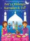 Let's Celebrate Ramadan & Eid! (Muslim Festival of Fasting & Sweets) (Maya & Neel's India Adventure Series, Book 4) Cover Image