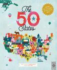 The 50 States: Explore the U.S.A. with 50 fact-filled maps! Cover Image