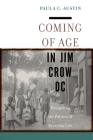 Coming of Age in Jim Crow DC: Navigating the Politics of Everyday Life Cover Image