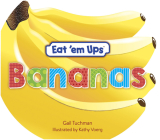 Eat 'em Ups(tm) Bananas: A Cute & Colorful Rhyming Story for Preschoolers Cover Image