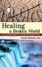 Healing a Broken World: The Grassroots Guide to a Socially Sustainable Future Cover Image