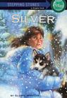 Silver (A Stepping Stone Book(TM)) Cover Image