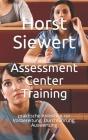 Assessment Center Training: praktische Anleitung zur Vorbereitung, Durchführung, Auswertung Cover Image