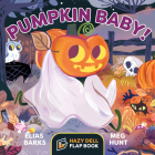 Pumpkin Baby!: A Hazy Dell Flap Book Cover Image