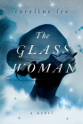The Glass Woman: A Novel Cover Image