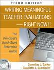 Writing Meaningful Teacher Evaluations - Right Now!!: The Principal's Quick-Start Reference Guide [With CDROM] Cover Image