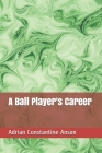 A Ball Player's Career Cover Image