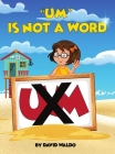 Um Is Not a Word Cover Image
