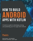 How to Build Android Apps with Kotlin Cover Image