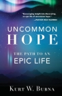 Uncommon Hope: The Path to an Epic Life Cover Image