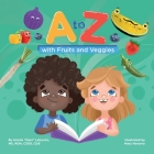 A to Z with Fruits and Veggies Cover Image