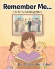 Remember Me...: For My Granddaughters Cover Image
