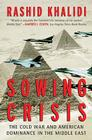 Sowing Crisis: The Cold War and American Dominance in the Middle East Cover Image