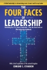 The Four Faces of Leadership: Redefining the Twenty-First Century Leadership from the Church and Out (The Leadership Handbook) With a brief explorat Cover Image