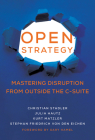Open Strategy: Mastering Disruption from Outside the C-Suite (Management on the Cutting Edge) Cover Image