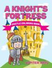 A Knight's Fortress: Castle Coloring Book Cover Image