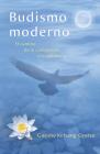 Budismo Moderno (Modern Buddhism): El Camino de la Compasin y La Sabidur-A Cover Image