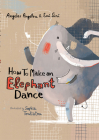 How To Make an Elephant Dance Cover Image