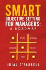 SMART Objective Setting for Managers: A Roadmap Cover Image