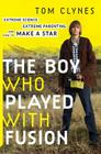 The Boy Who Played with Fusion: Extreme Science, Extreme Parenting, and How to Make a Star Cover Image
