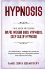 Hypnosis: This Book Includes: Rapid Weight Loss Hypnosis, Deep Sleep Hypnosis: The Ultimate Guide to Lose Weight Fast, Burn Fat Cover Image