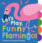 Let's Play, Funny Flamingo! Cover Image