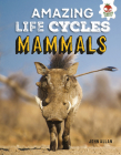Mammals (Amazing Life Cycles) Cover Image