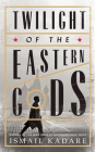 Twilight of the Eastern Gods Cover Image