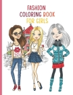 Fashion Coloring Book for: Fashion and Fresh Styles Coloring Book For Girls (Fashion Fun Coloring Books For Adults, Teens, and Girls) Cover Image