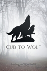 Cub to Wolf: Bonus Stories Lone Wolf and Dark Wolf Cover Image